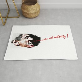 I Don't Have a Problem with Authority! White Background Rug
