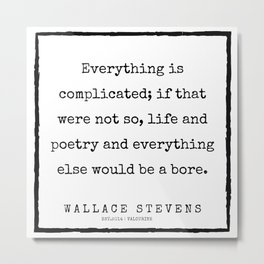68   |200227 | Wallace Stevens Quotes | Wallace Stevens Poems Metal Print