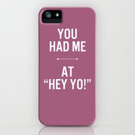 Hey yo! iPhone Case