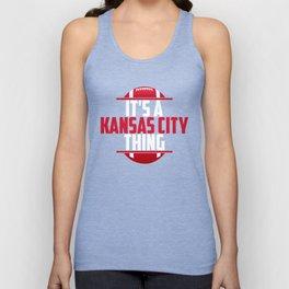 Its A Kansas City Thing Unisex Tank Top
