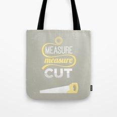 Measure Twice Cut Once Tote Bag