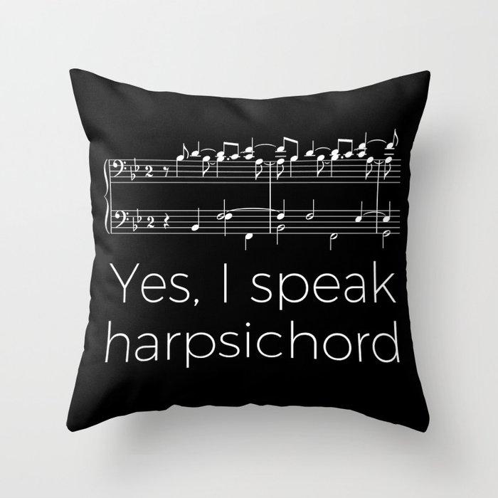 Yes, I speak harpsichord Throw Pillow