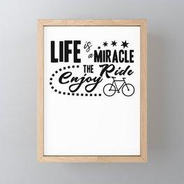 Life is miracle enjoy the ride Framed Mini Art Print