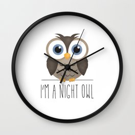 I'm A Night Owl Wall Clock