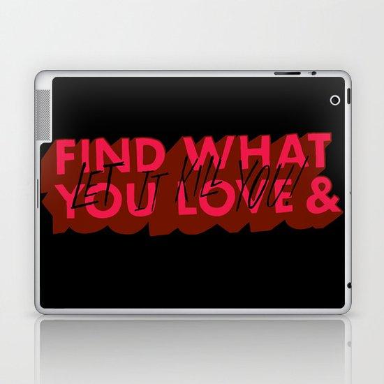 Let it kill you. Laptop & iPad Skin