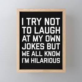 Laugh Own Jokes Funny Quote Framed Mini Art Print