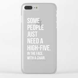 Need A High-Five Funny Quote Clear iPhone Case