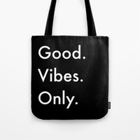 good vibes only Tote Bags featuring Good. Vibes. Only. by Shirley Starsss