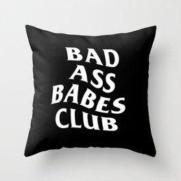 bad ass babes club Throw Pillow