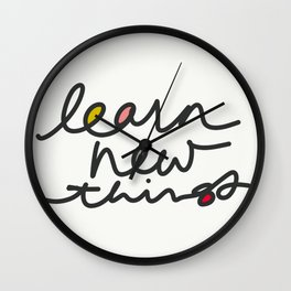 """""""Learn New Things"""" Wall Clock"""