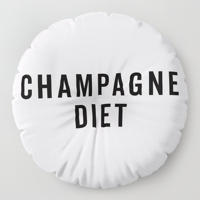 Champagne Diet Funny Quote Floor Pillow