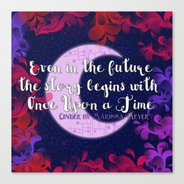 Once Upon a Time- The Lunar Chronicles Quote Canvas Print
