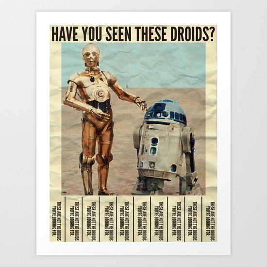 Have You Seen These Droids? Art Print