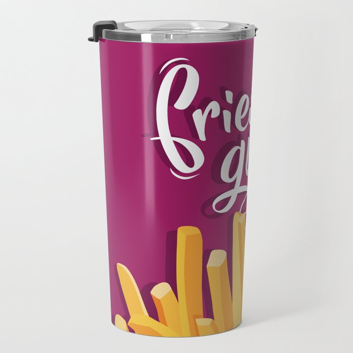 Fries Before Guys Travel Mug