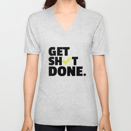 Get Shit Done Unisex V-Neck