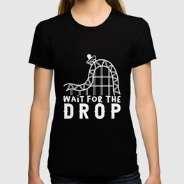 Roller Coaster Ride Fan Wait for the Drop Gift T-shirt