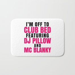 I'm Off to Club Bed Featuring DJ Pillow & MC Blanky Bath Mat