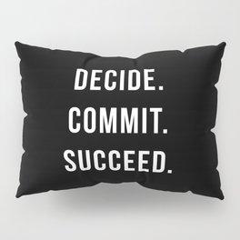 Decide. Commit. Succeed. Gym Quote Pillow Sham