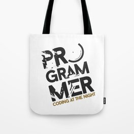 Programmer : Coding at the night Tote Bag