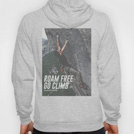 Roam Free Go Climb Rock Wall Adrenaline Hoody