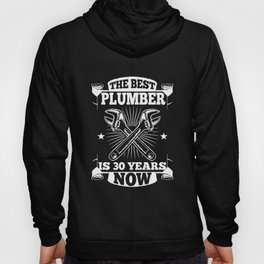 30th Birthday Present Plumber 30 Years Gift Hoody