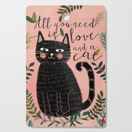ALL YOU NEED IS LOVE AND A CAT Cutting Board
