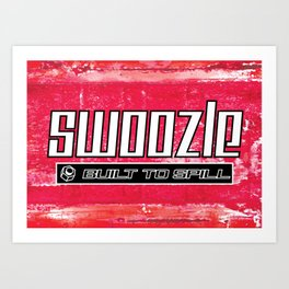 Swoozle - Never Say Die Art Print
