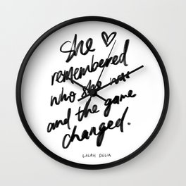"""""""She remembered who she was and the game changed"""" by Lalah Delia Wall Clock"""