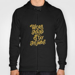 Work Hard Stay Humble hand lettered modern hand lettering typography quote wall art home decor Hoody