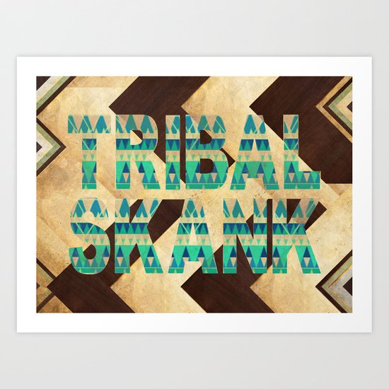 TRIBAL SKANK. Art Print