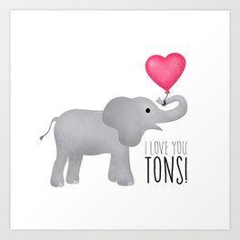 I Love You Tons! Art Print