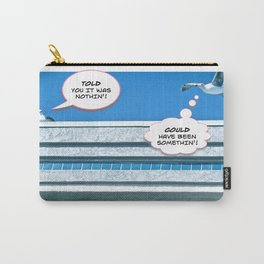 """""""TOLD you.."""" Poster Carry-All Pouch"""