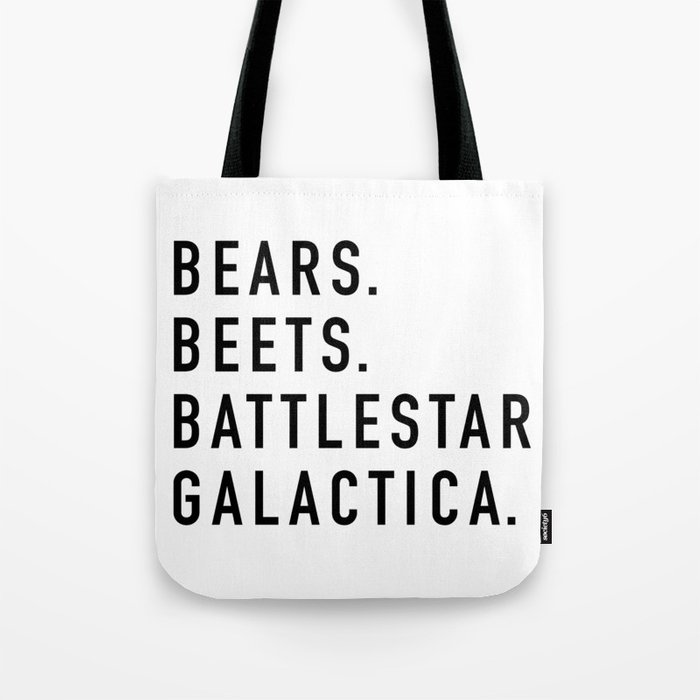 Bears Beets Battlestar Tote Bag