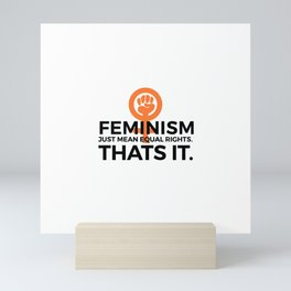 Equal Rights | Feminism Quote Feminists Gifts Mini Art Print