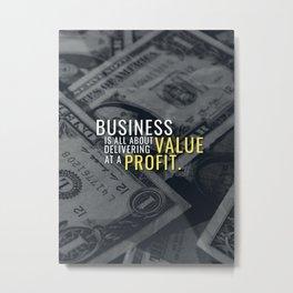 Value at Profit Metal Print