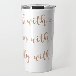 A girl, a woman and a lady - rose gold Travel Mug