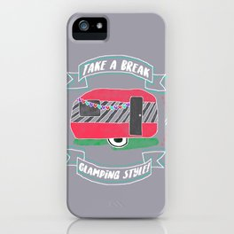 Take A Break Glamping Style! iPhone Case