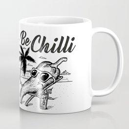 Be chill Coffee Mug