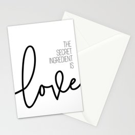 The secret ingredient is love Stationery Cards