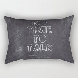 No Time To Talk - Send me a text Rectangular Pillow