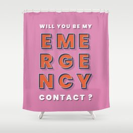 Emergency contact - typography Shower Curtain
