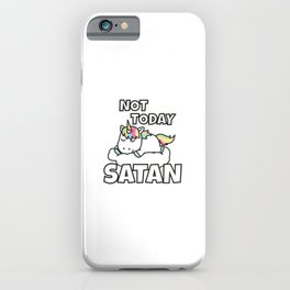 Not Today Satan Funny Unicorn iPhone Case
