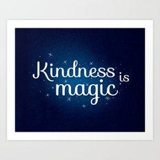 kindness is magic Art Print