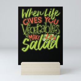 Vegan Salad Lover When Life Gives You Vegetables Make Salad Veganism Mini Art Print