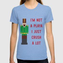 I'm Not A Playa I Just Crush A Lot T-shirt