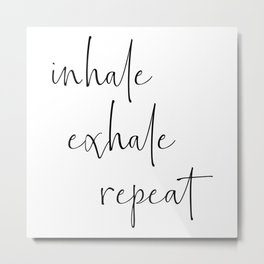 inhale Metal Print
