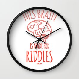 This Brain Is Made For Riddles Wall Clock