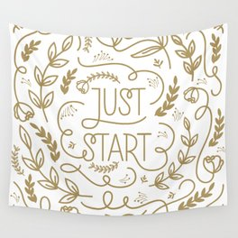Just Start...A new beginning Wall Tapestry