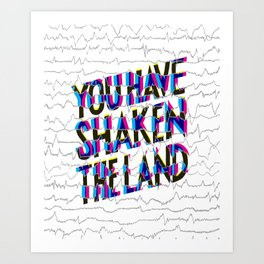 Psalm 60: You have shaken the land Art Print