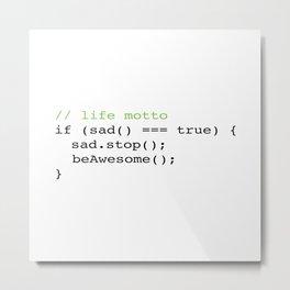 Life Motto Metal Print